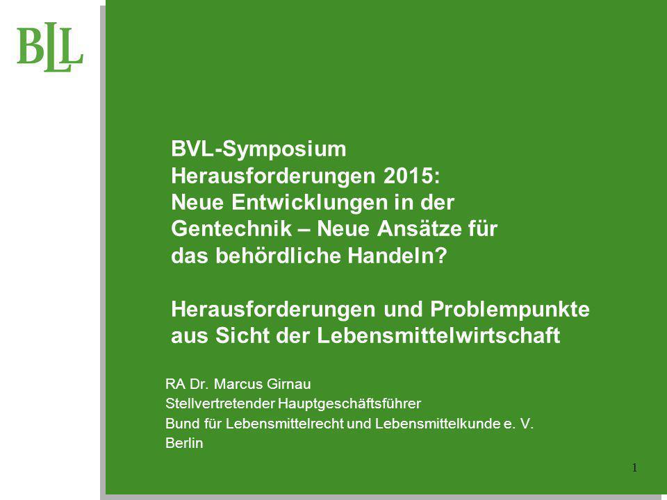 BVL-Symposium Herausforderungen 2015: Neue Entwicklungen in der Gentechnik – Neue Ansätze für das behördliche Handeln? Herausforderungen und Problempu