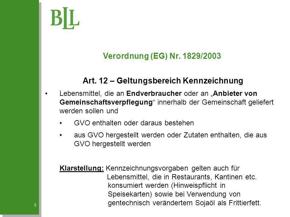 """5 Verordnung (EG) Nr. 1829/2003 Art. 12 – Geltungsbereich Kennzeichnung Lebensmittel, die an Endverbraucher oder an """"Anbieter von Gemeinschaftsverpfle"""