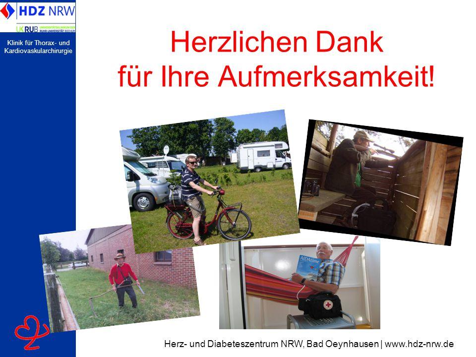 Klinik für Thorax- und Kardiovaskularchirurgie Herzlichen Dank für Ihre Aufmerksamkeit! Herz- und Diabeteszentrum NRW, Bad Oeynhausen | www.hdz-nrw.de
