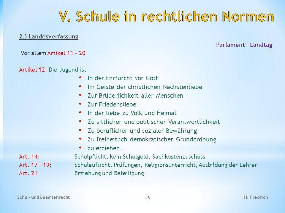 2.) Landesverfassung Parlament - Landtag Vor allem Artikel 11 – 20 Artikel 12: Die Jugend ist In der Ehrfurcht vor Gott Im Geiste der christlichen Näc