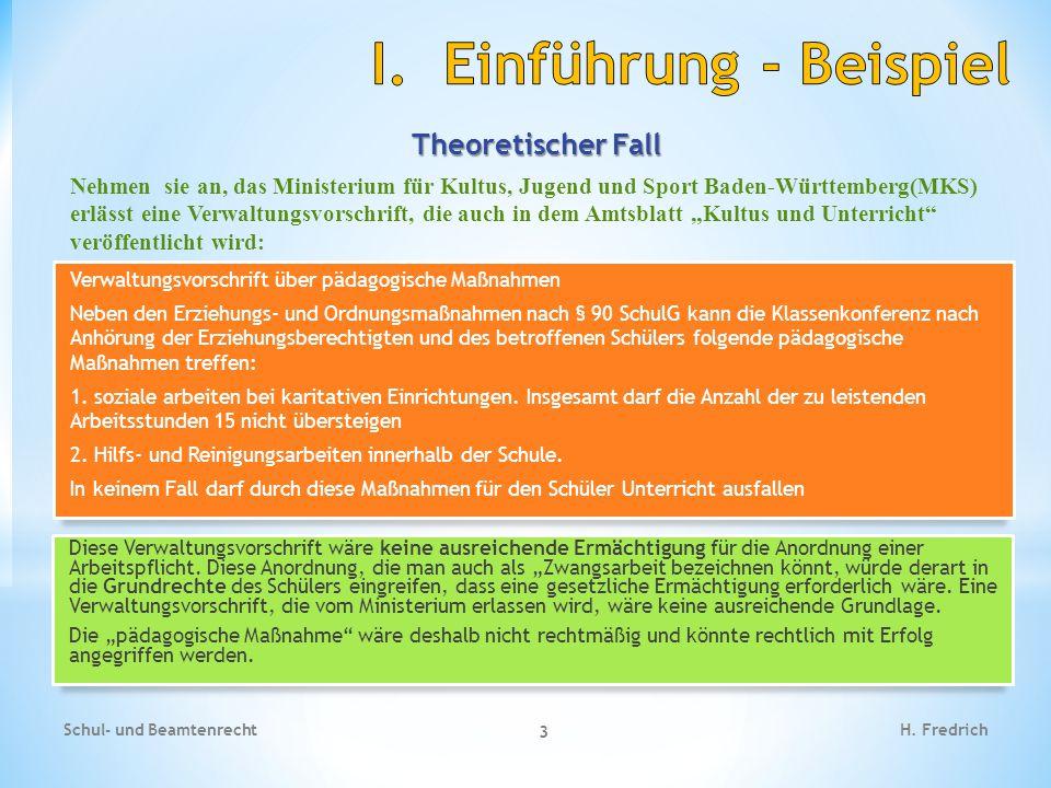 Theoretischer Fall Nehmen sie an, das Ministerium für Kultus, Jugend und Sport Baden-Württemberg(MKS) erlässt eine Verwaltungsvorschrift, die auch in