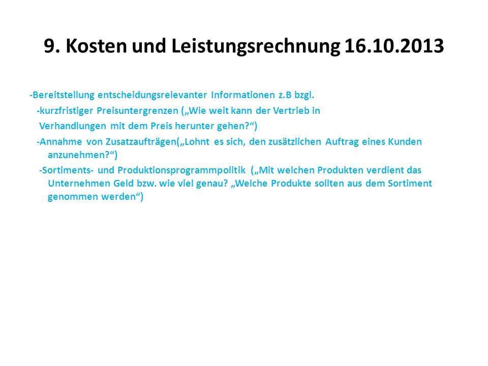 """9. Kosten und Leistungsrechnung 16.10.2013 -Bereitstellung entscheidungsrelevanter Informationen z.B bzgl. -kurzfristiger Preisuntergrenzen (""""Wie weit"""