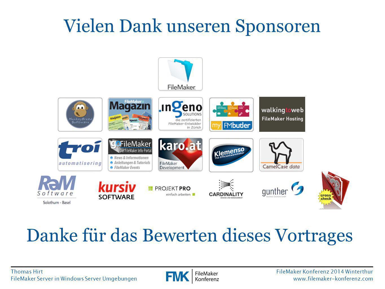 Thomas Hirt FileMaker Server in Windows Server Umgebungen FileMaker Konferenz 2014 Winterthur www.filemaker-konferenz.com Vielen Dank unseren Sponsoren Danke für das Bewerten dieses Vortrages
