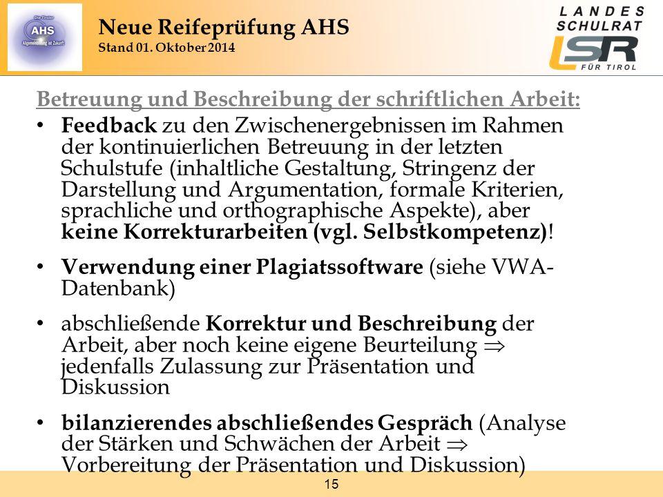 15 Betreuung und Beschreibung der schriftlichen Arbeit: Feedback zu den Zwischenergebnissen im Rahmen der kontinuierlichen Betreuung in der letzten Sc
