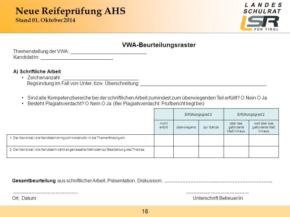 16 Neue Reifeprüfung AHS Stand 01. Oktober 2014 VWA-Beurteilungsraster Themenstellung der VWA: ____________________________ Kandidat/in: _____________