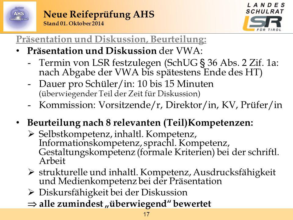 17 Präsentation und Diskussion, Beurteilung: Präsentation und Diskussion der VWA: -Termin von LSR festzulegen (SchUG § 36 Abs. 2 Zif. 1a: nach Abgabe