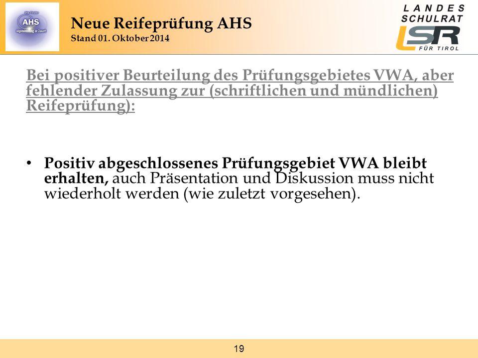 19 Bei positiver Beurteilung des Prüfungsgebietes VWA, aber fehlender Zulassung zur (schriftlichen und mündlichen) Reifeprüfung): Positiv abgeschlosse