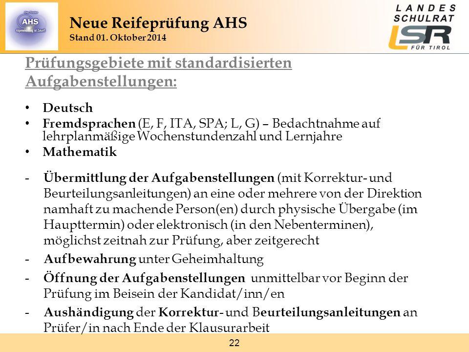 22 Prüfungsgebiete mit standardisierten Aufgabenstellungen: Deutsch Fremdsprachen (E, F, ITA, SPA; L, G) – Bedachtnahme auf lehrplanmäßige Wochenstund