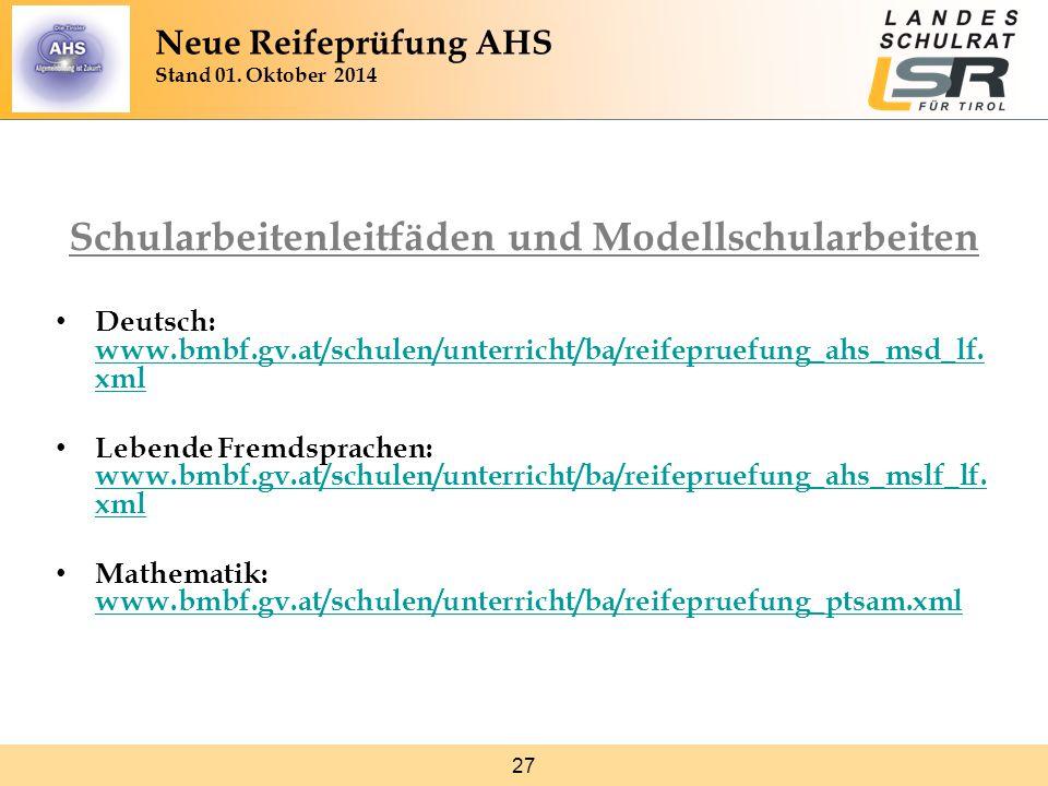27 Schularbeitenleitfäden und Modellschularbeiten Deutsch: www.bmbf.gv.at/schulen/unterricht/ba/reifepruefung_ahs_msd_lf. xml www.bmbf.gv.at/schulen/u