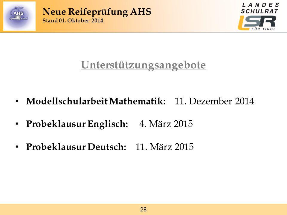 28 Unterstützungsangebote Modellschularbeit Mathematik: 11. Dezember 2014 Probeklausur Englisch: 4. März 2015 Probeklausur Deutsch: 11. März 2015 Neue