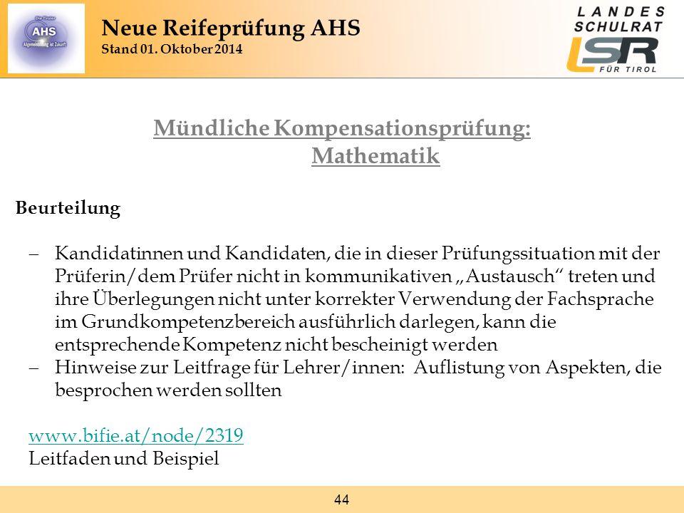 44 Mündliche Kompensationsprüfung: Mathematik Beurteilung  Kandidatinnen und Kandidaten, die in dieser Prüfungssituation mit der Prüferin/dem Prüfer
