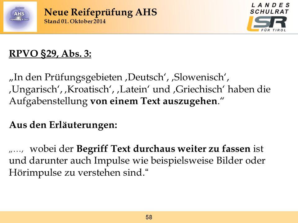"""58 RPVO §29, Abs. 3: """"In den Prüfungsgebieten 'Deutsch', 'Slowenisch', 'Ungarisch', 'Kroatisch', 'Latein' und 'Griechisch' haben die Aufgabenstellung"""