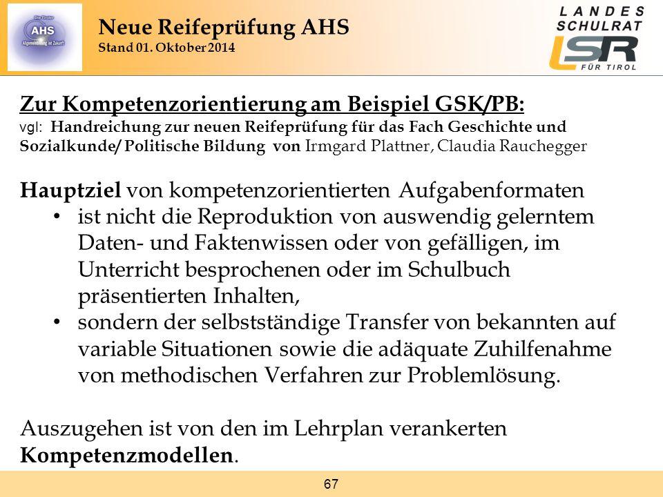 67 Zur Kompetenzorientierung am Beispiel GSK/PB: vgl: Handreichung zur neuen Reifeprüfung für das Fach Geschichte und Sozialkunde/ Politische Bildung