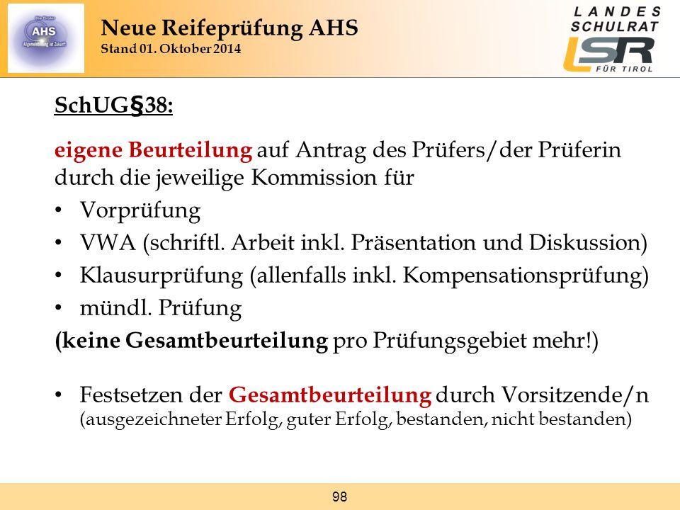 98 SchUG§38: eigene Beurteilung auf Antrag des Prüfers/der Prüferin durch die jeweilige Kommission für Vorprüfung VWA (schriftl. Arbeit inkl. Präsenta