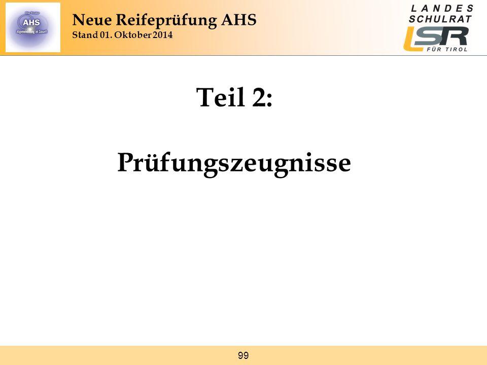 99 Teil 2: Prüfungszeugnisse Neue Reifeprüfung AHS Stand 01. Oktober 2014