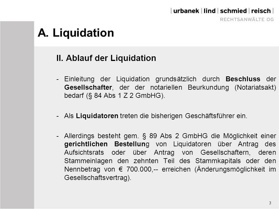 A. Liquidation II. Ablauf der Liquidation -Einleitung der Liquidation grundsätzlich durch Beschluss der Gesellschafter, der der notariellen Beurkundun