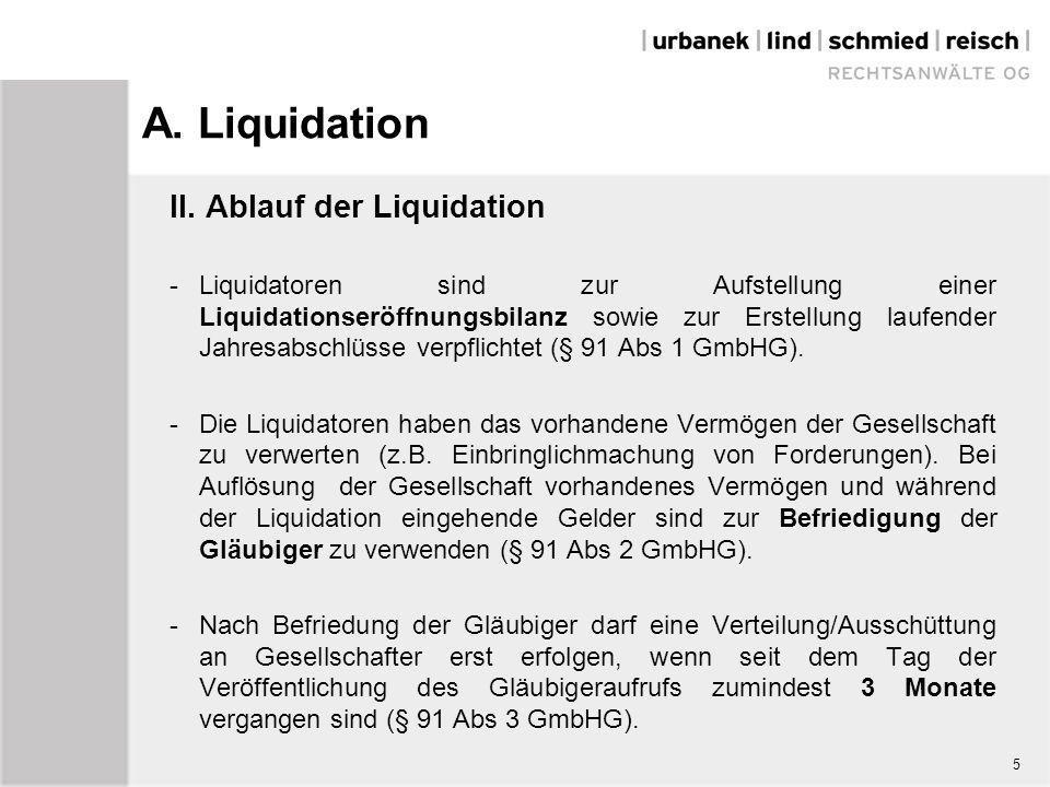 A. Liquidation II. Ablauf der Liquidation -Liquidatoren sind zur Aufstellung einer Liquidationseröffnungsbilanz sowie zur Erstellung laufender Jahresa