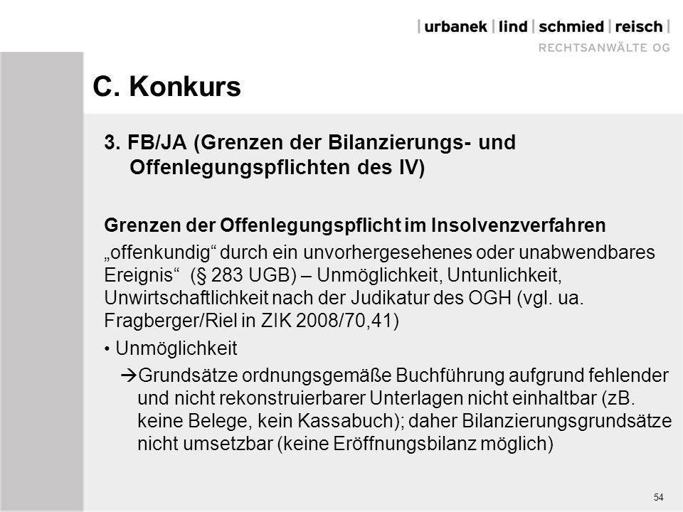 """C. Konkurs 3. FB/JA (Grenzen der Bilanzierungs- und Offenlegungspflichten des IV) Grenzen der Offenlegungspflicht im Insolvenzverfahren """"offenkundig"""""""