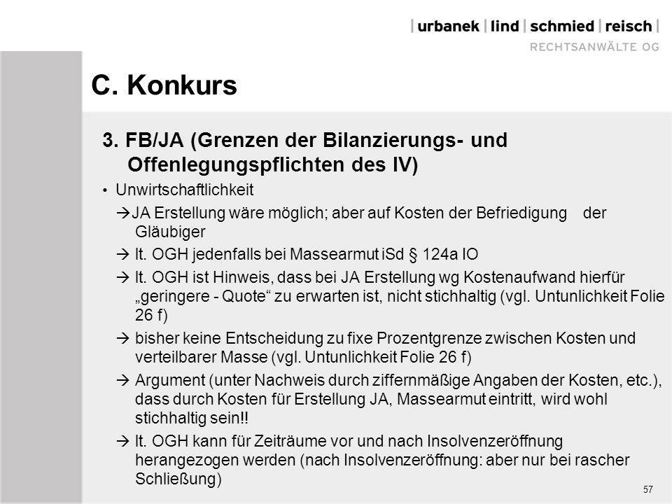 C. Konkurs 3. FB/JA (Grenzen der Bilanzierungs- und Offenlegungspflichten des IV) Unwirtschaftlichkeit  JA Erstellung wäre möglich; aber auf Kosten d