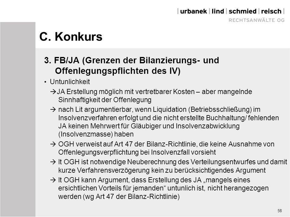 C. Konkurs 3. FB/JA (Grenzen der Bilanzierungs- und Offenlegungspflichten des IV) Untunlichkeit  JA Erstellung möglich mit vertretbarer Kosten – aber
