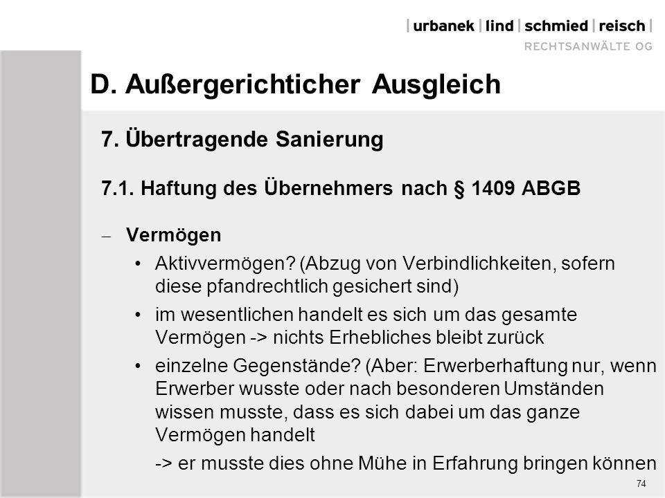 D. Außergerichticher Ausgleich 7. Übertragende Sanierung 7.1. Haftung des Übernehmers nach § 1409 ABGB  Vermögen Aktivvermögen? (Abzug von Verbindlic