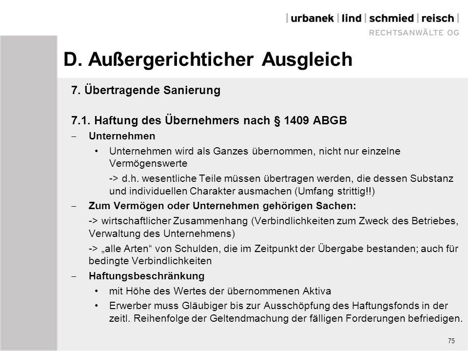 D. Außergerichticher Ausgleich 7. Übertragende Sanierung 7.1. Haftung des Übernehmers nach § 1409 ABGB  Unternehmen Unternehmen wird als Ganzes übern