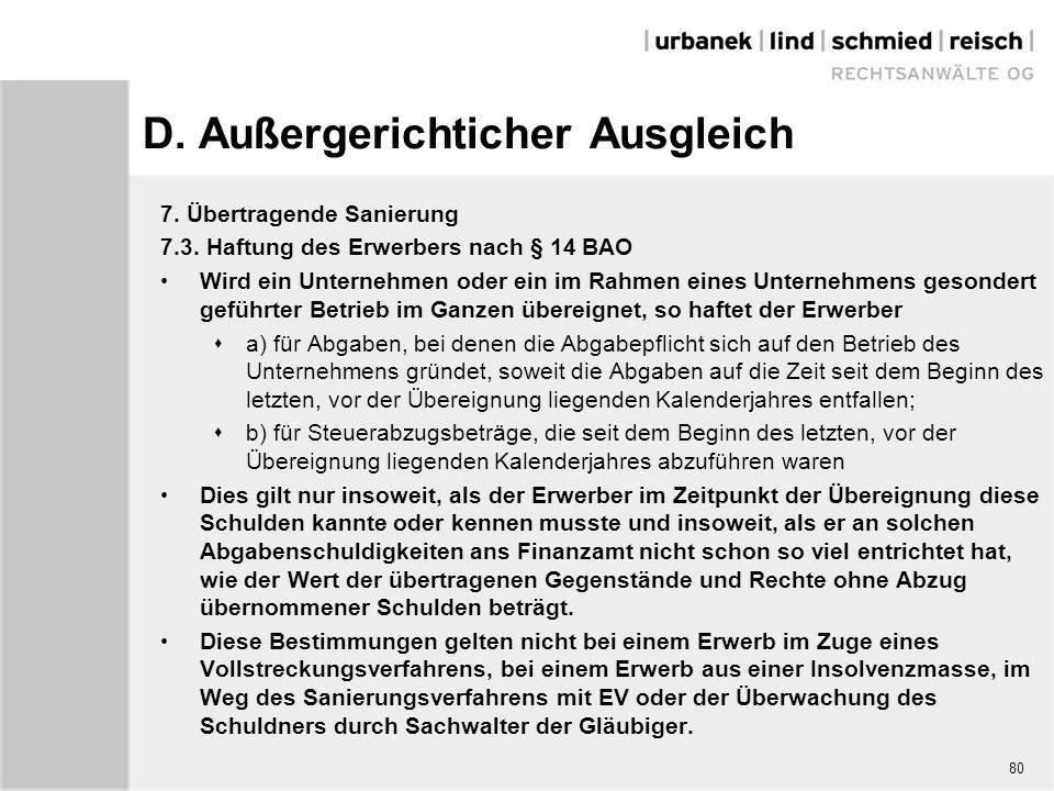 D. Außergerichticher Ausgleich 7. Übertragende Sanierung 7.3. Haftung des Erwerbers nach § 14 BAO Wird ein Unternehmen oder ein im Rahmen eines Untern