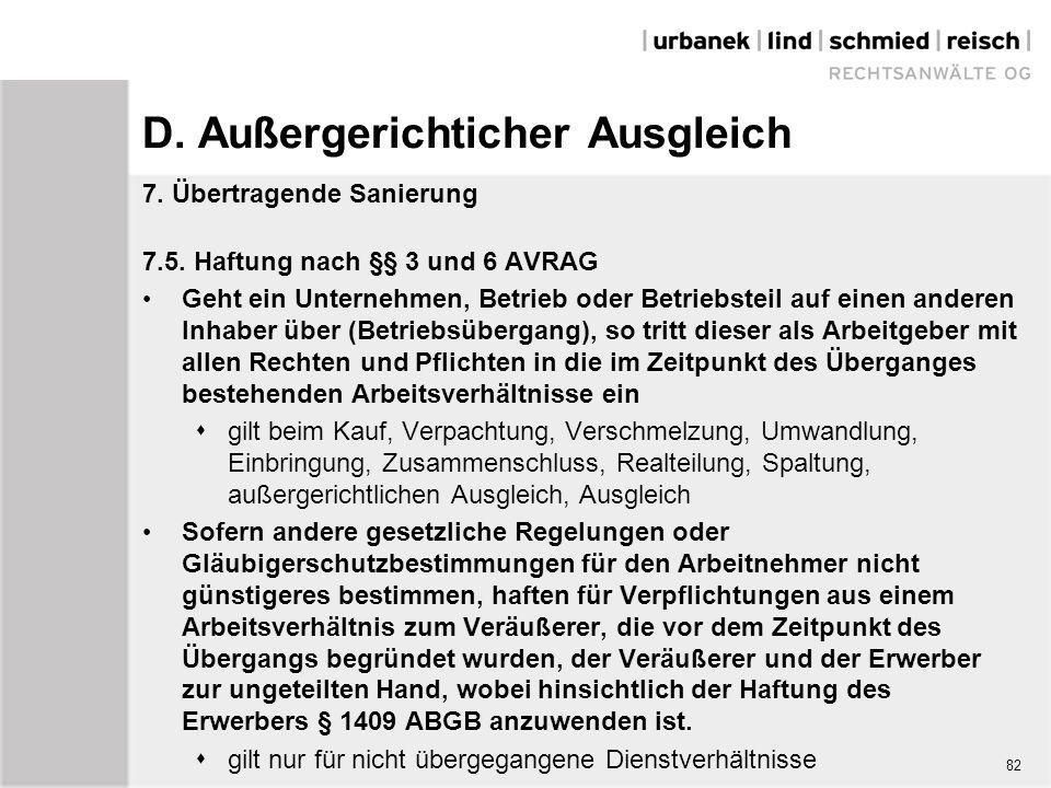 D. Außergerichticher Ausgleich 7. Übertragende Sanierung 7.5. Haftung nach §§ 3 und 6 AVRAG Geht ein Unternehmen, Betrieb oder Betriebsteil auf einen