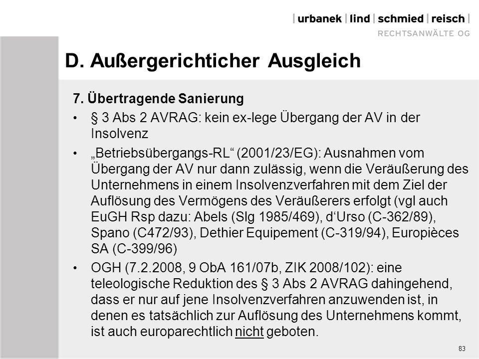 """D. Außergerichticher Ausgleich 7. Übertragende Sanierung § 3 Abs 2 AVRAG: kein ex-lege Übergang der AV in der Insolvenz """"Betriebsübergangs-RL"""" (2001/2"""