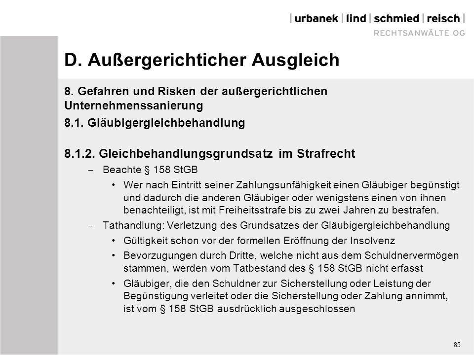 D. Außergerichticher Ausgleich 8. Gefahren und Risken der außergerichtlichen Unternehmenssanierung 8.1. Gläubigergleichbehandlung 8.1.2. Gleichbehandl