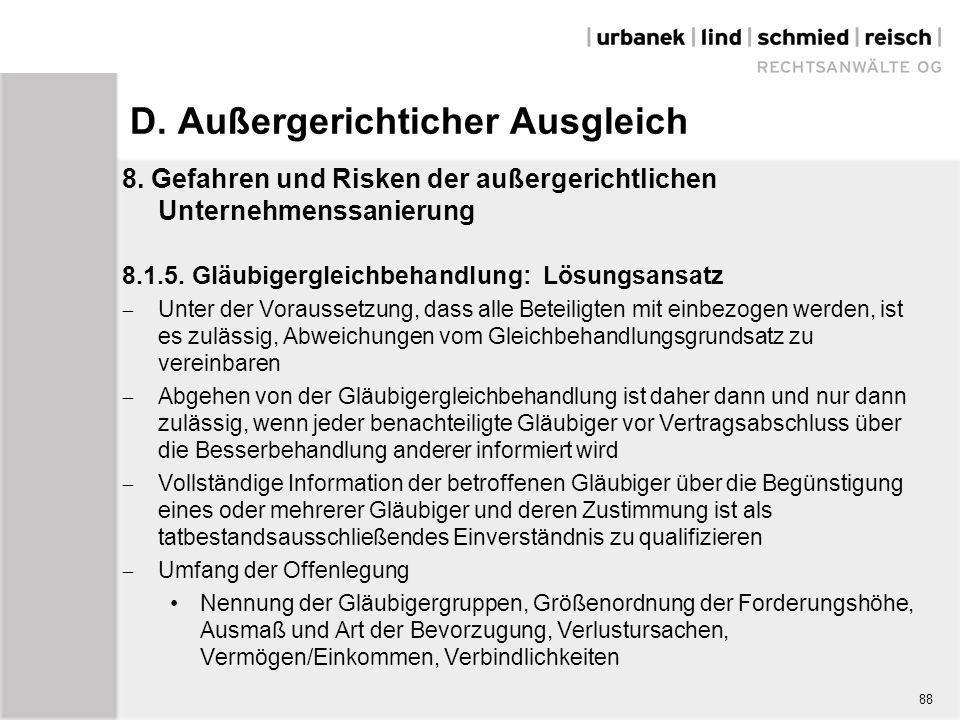D. Außergerichticher Ausgleich 8. Gefahren und Risken der außergerichtlichen Unternehmenssanierung 8.1.5. Gläubigergleichbehandlung: Lösungsansatz  U