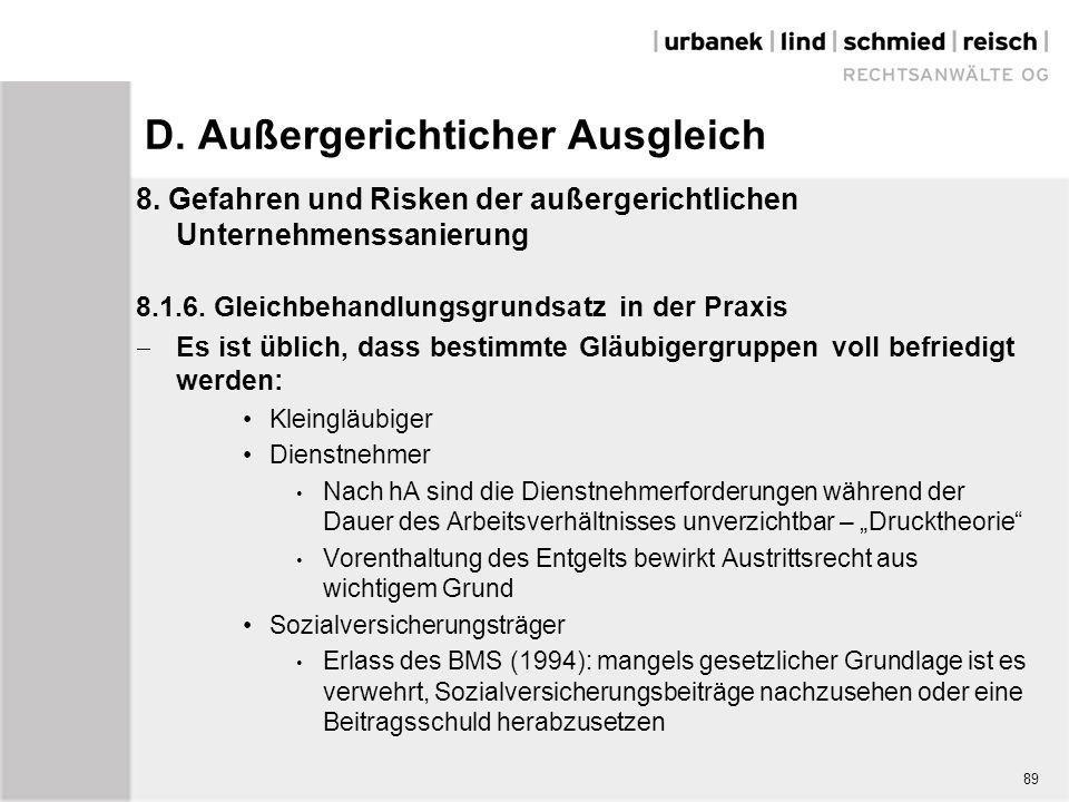 D. Außergerichticher Ausgleich 8. Gefahren und Risken der außergerichtlichen Unternehmenssanierung 8.1.6. Gleichbehandlungsgrundsatz in der Praxis  E