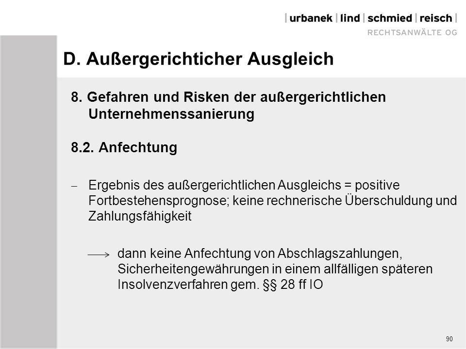 D. Außergerichticher Ausgleich 8. Gefahren und Risken der außergerichtlichen Unternehmenssanierung 8.2. Anfechtung  Ergebnis des außergerichtlichen A