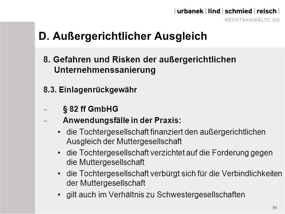 D. Außergerichtlicher Ausgleich 8. Gefahren und Risken der außergerichtlichen Unternehmenssanierung 8.3. Einlagenrückgewähr  § 82 ff GmbHG  Anwendun
