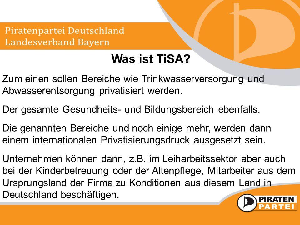 Was ist TiSA? Zum einen sollen Bereiche wie Trinkwasserversorgung und Abwasserentsorgung privatisiert werden. Der gesamte Gesundheits- und Bildungsber
