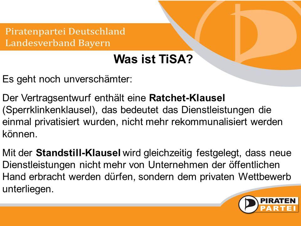 Was ist TiSA? Es geht noch unverschämter: Der Vertragsentwurf enthält eine Ratchet-Klausel (Sperrklinkenklausel), das bedeutet das Dienstleistungen di