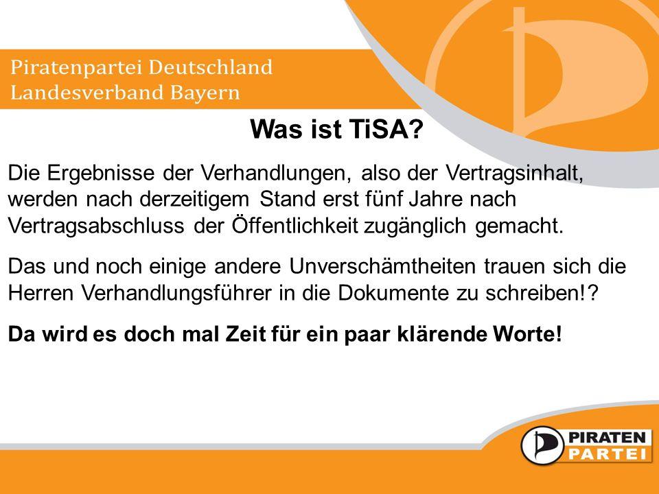Was ist TiSA? Die Ergebnisse der Verhandlungen, also der Vertragsinhalt, werden nach derzeitigem Stand erst fünf Jahre nach Vertragsabschluss der Öffe
