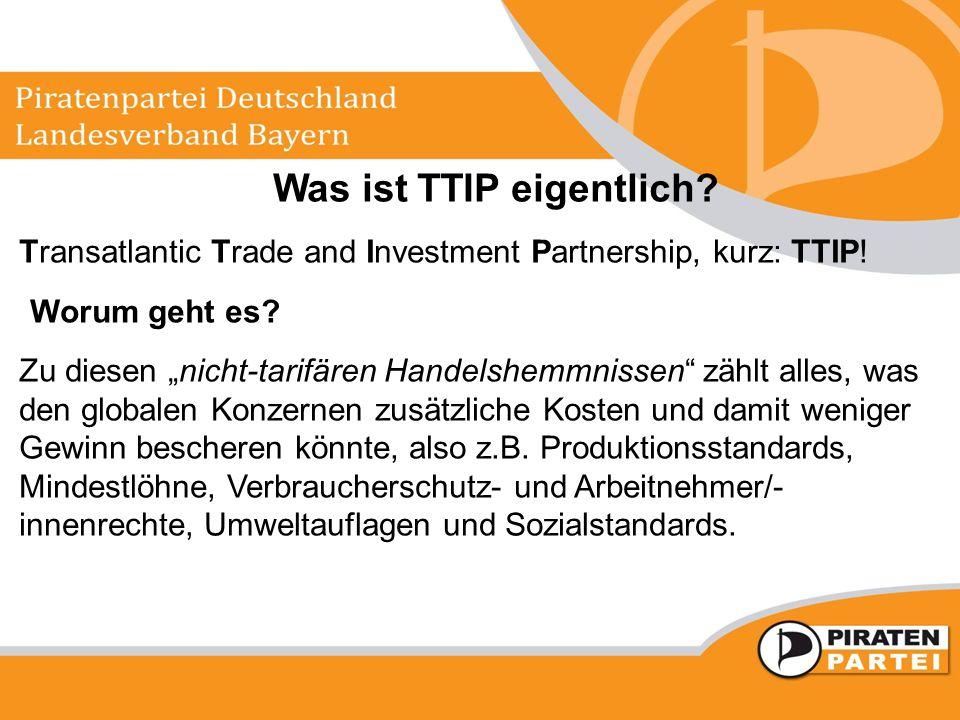 """Was ist TTIP eigentlich? Transatlantic Trade and Investment Partnership, kurz: TTIP! Worum geht es? Zu diesen """"nicht-tarifären Handelshemmnissen"""" zähl"""