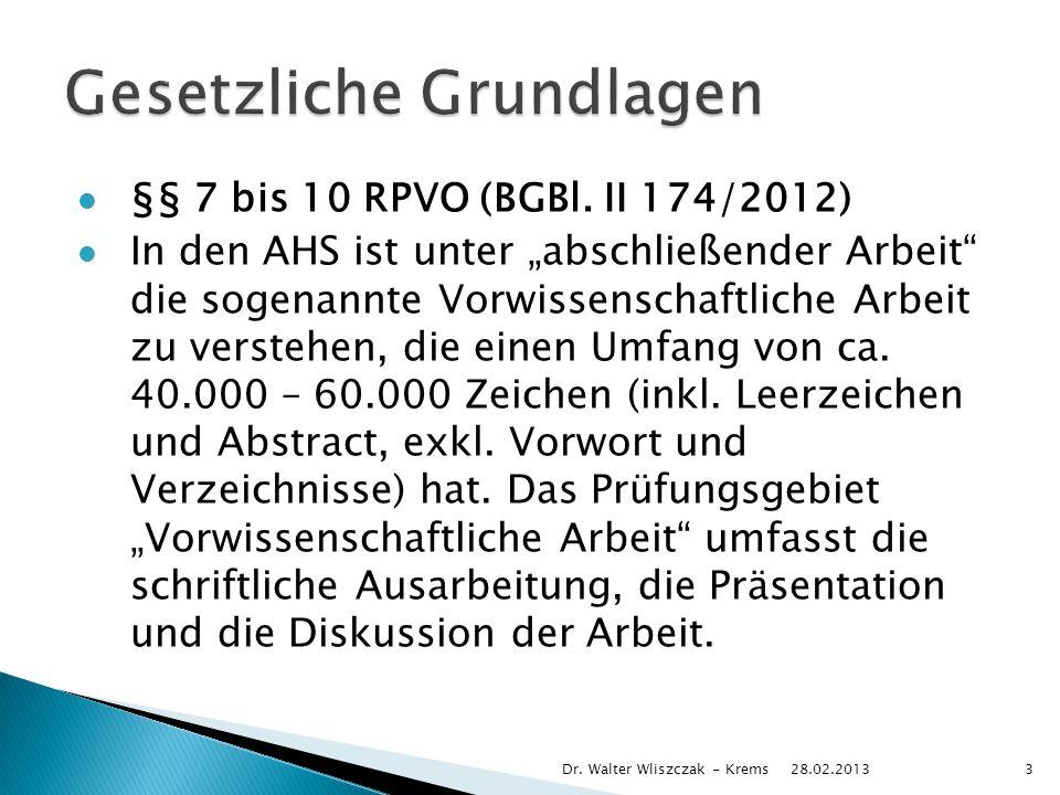 """§§ 7 bis 10 RPVO (BGBl. II 174/2012) In den AHS ist unter """"abschließender Arbeit"""" die sogenannte Vorwissenschaftliche Arbeit zu verstehen, die einen U"""