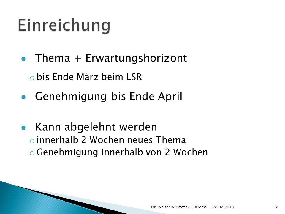 Thema + Erwartungshorizont o bis Ende März beim LSR Genehmigung bis Ende April Kann abgelehnt werden o innerhalb 2 Wochen neues Thema o Genehmigung in