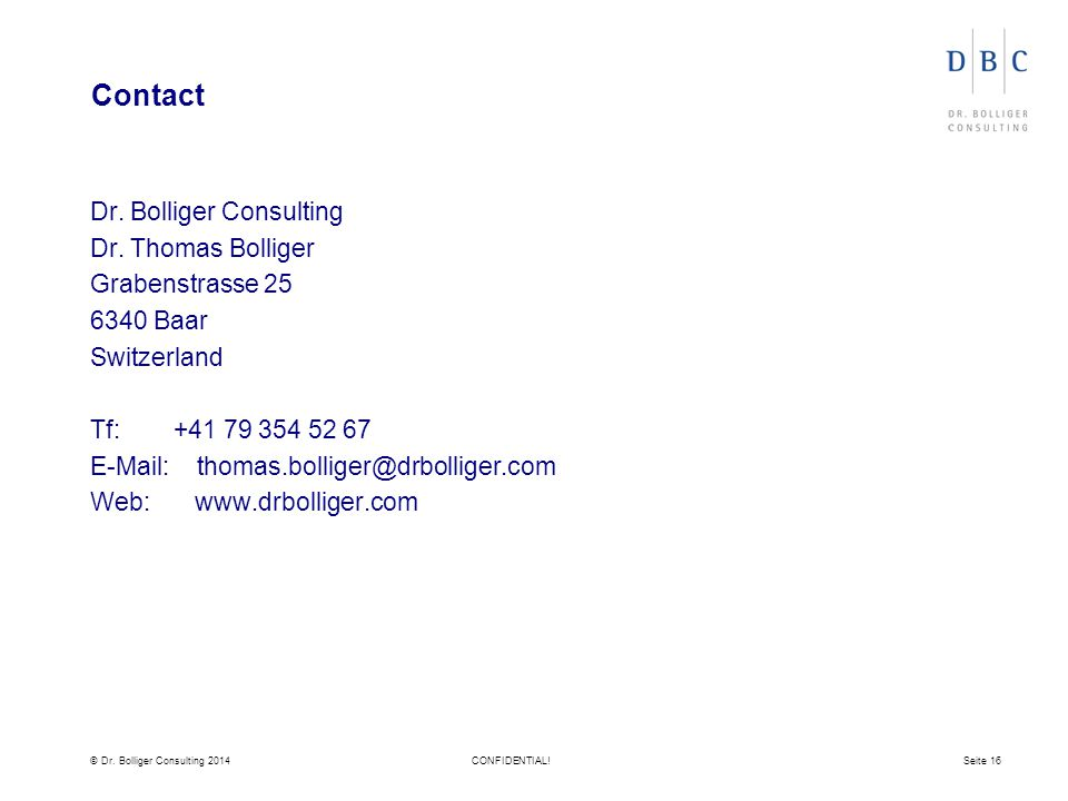 © Dr. Bolliger Consulting 2014CONFIDENTIAL!Seite 16 Contact Dr.