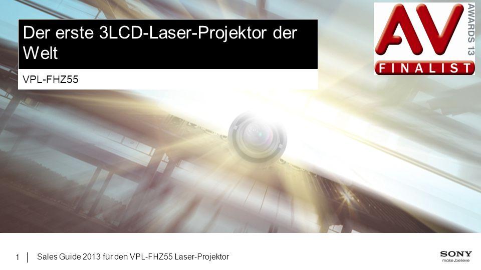 Sales Guide 2013 für den VPL-FHZ55 Laser-Projektor 1 Der erste 3LCD-Laser-Projektor der Welt VPL-FHZ55