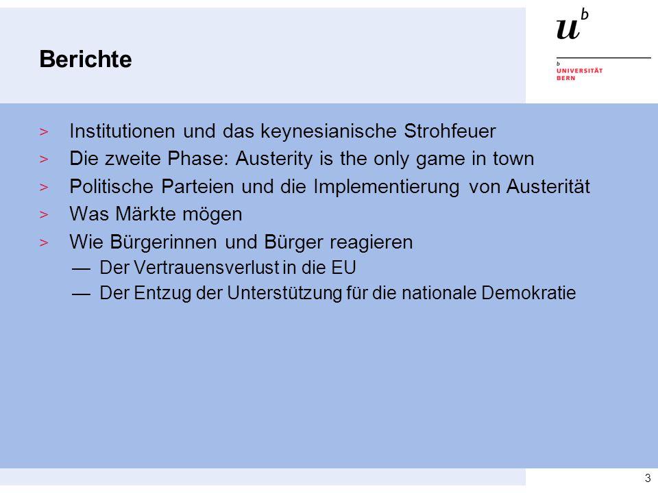 Berichte > Institutionen und das keynesianische Strohfeuer > Die zweite Phase: Austerity is the only game in town > Politische Parteien und die Implementierung von Austerität > Was Märkte mögen > Wie Bürgerinnen und Bürger reagieren —Der Vertrauensverlust in die EU —Der Entzug der Unterstützung für die nationale Demokratie 3