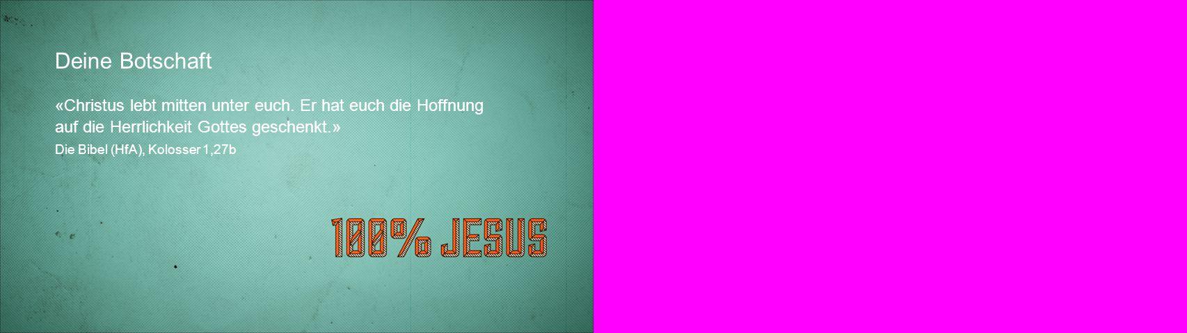 Deine Botschaft «Christus lebt mitten unter euch.