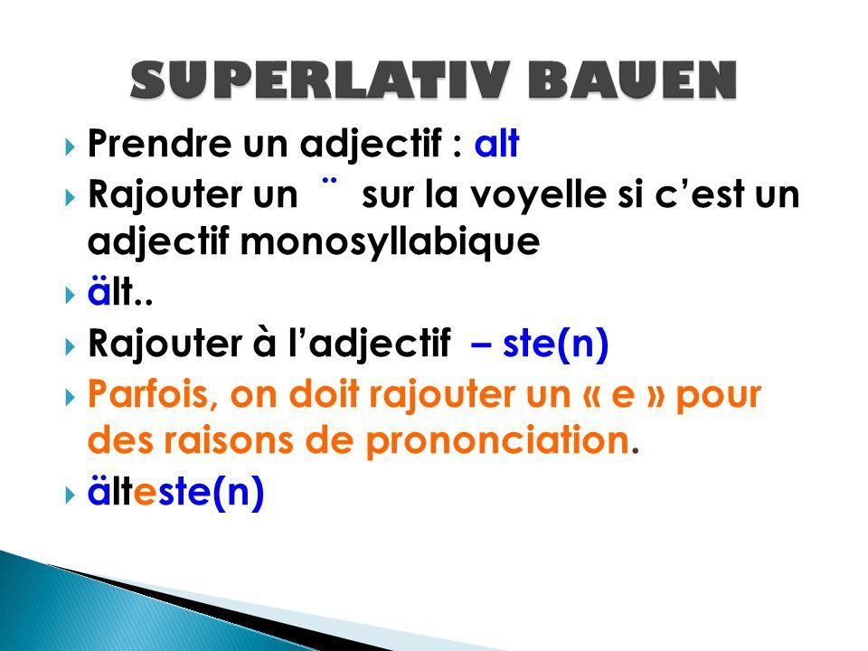  Prendre un adjectif : alt  Rajouter un ¨ sur la voyelle si c'est un adjectif monosyllabique  ält..