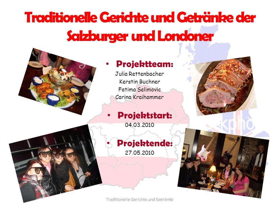 Traditionelle Gerichte und Getränke der Salzburger und Londoner Traditionelle Gerichte und Getränke
