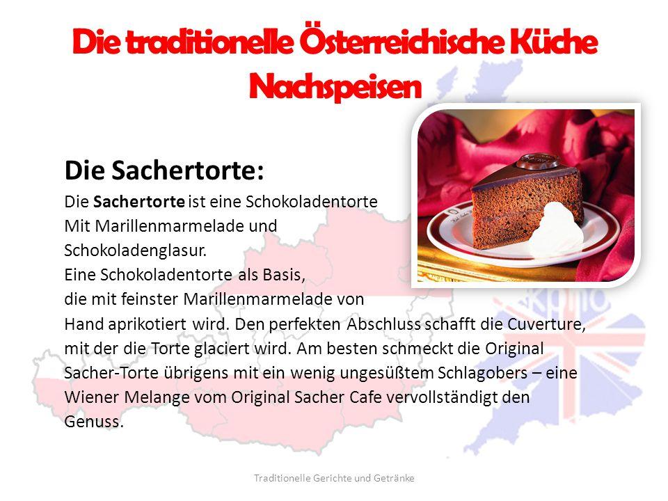 Die traditionelle Österreichische Küche Nachspeisen Die Sachertorte: Die Sachertorte ist eine Schokoladentorte Mit Marillenmarmelade und Schokoladengl