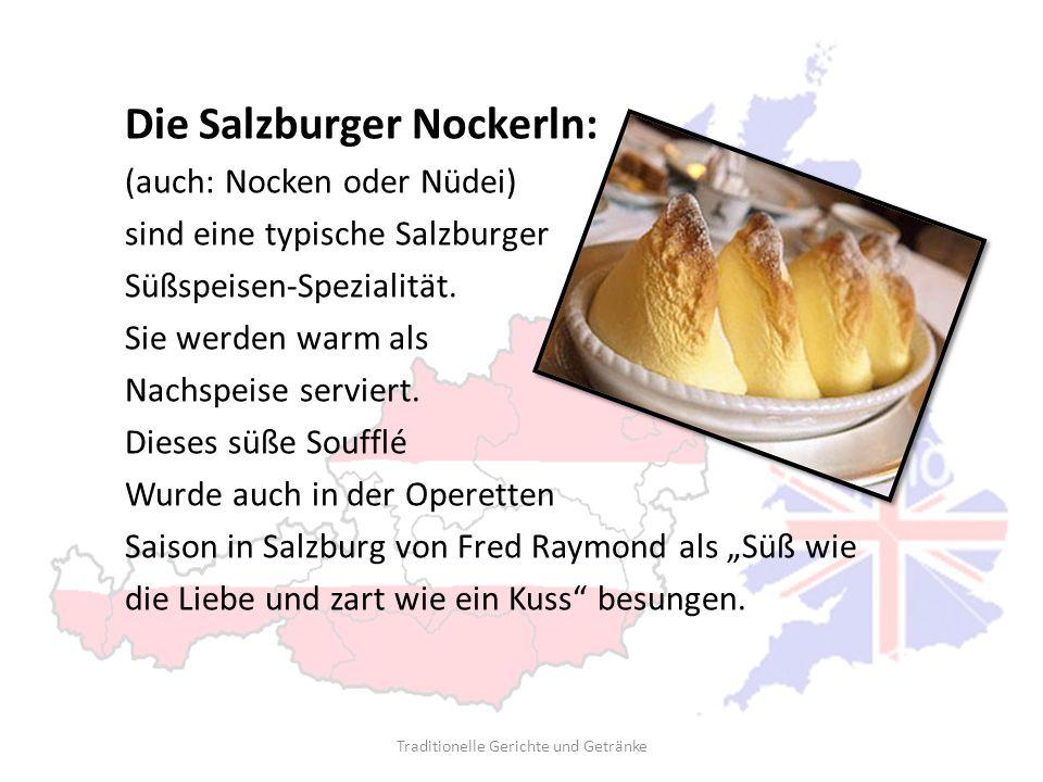 Die Salzburger Nockerln: (auch: Nocken oder Nüdei) sind eine typische Salzburger Süßspeisen-Spezialität. Sie werden warm als Nachspeise serviert. Dies