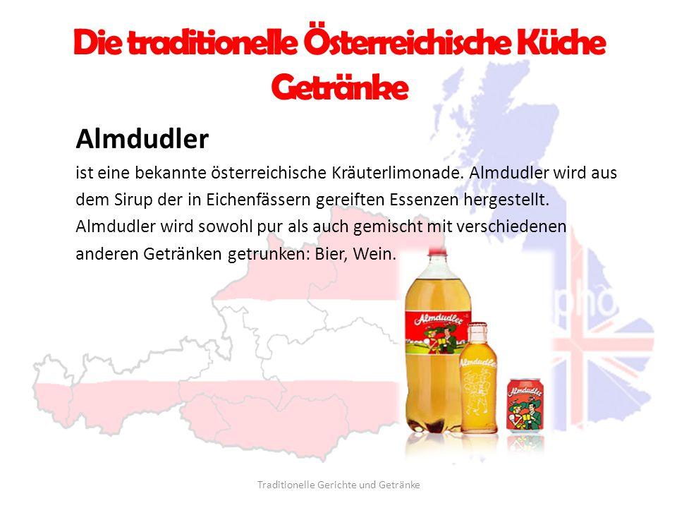 Die traditionelle Österreichische Küche Getränke Almdudler ist eine bekannte österreichische Kräuterlimonade. Almdudler wird aus dem Sirup der in Eich