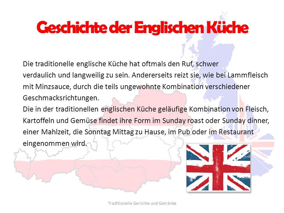 Geschichte der Englischen Küche Die traditionelle englische Küche hat oftmals den Ruf, schwer verdaulich und langweilig zu sein. Andererseits reizt si